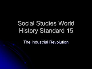 Social Studies World History Standard 15