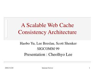A Scalable Web Cache Consistency Architecture