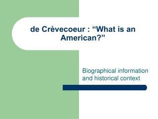 "de Crèvecoeur : ""What is an American?"""
