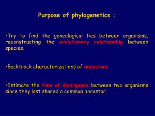 Purpose of phylogenetics :
