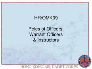 HR/OMK09 Roles of Officers,  Warrant Officers  & Instructors