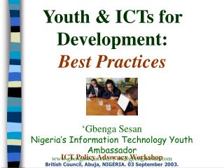 ICT Policy Advocacy Workshop British Council, Abuja, NIGERIA. 03 September 2003.
