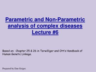 Parametric and Non-Parametric analysis of complex diseases Lecture #6