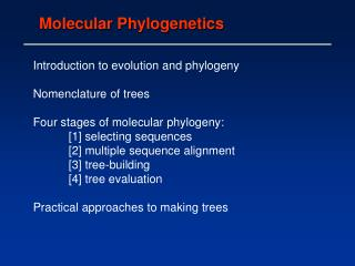 Introduction to evolution and phylogeny Nomenclature of trees Four stages of molecular phylogeny: