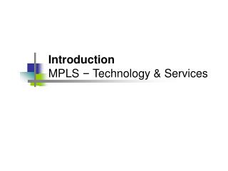 Introduction MPLS  –  Technology & Services
