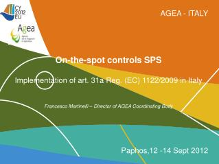 AGEA - ITALY On-the-spot controls SPS Implementation of art. 31a  Reg. (EC) 1122/2009  in Italy