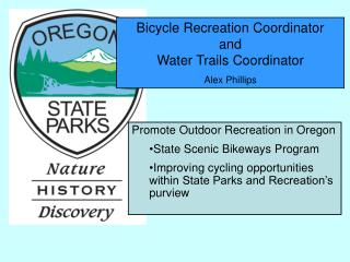 Bicycle Recreation Coordinator and  Water Trails Coordinator  Alex Phillips