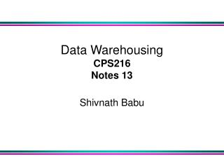 Data Warehousing  CPS216 Notes 13
