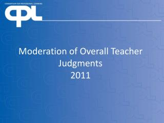 Moderation of Overall Teacher Judgments  2011