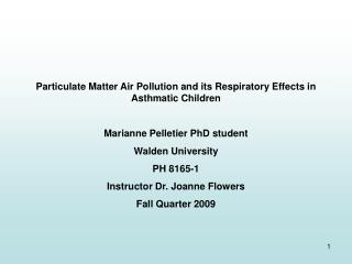 Particulate Matter Air Pollution and its Respiratory Effects in Asthmatic Children