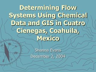 Determining Flow Systems Using Chemical Data and GIS in Cuatro Cienegas, Coahuila, Mexico