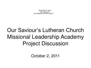 Our Saviour's Lutheran Church Missional Leadership Academy Project Discussion