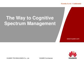 The Way to Cognitive Spectrum Management