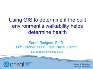 Using GIS to determine if the built environment's walkability helps determine health