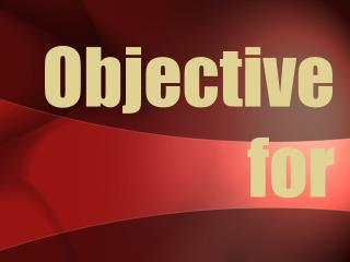 Objective  for