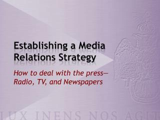 Establishing a Media Relations Strategy