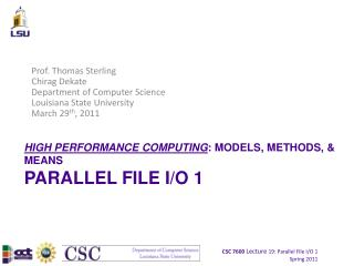 HIGH PERFORMANCE COMPUTING : MODELS, METHODS, & MEANS PARALLEL FILE I/O 1