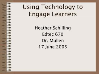 Using Technology to  Engage Learners