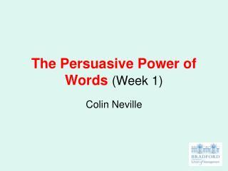 The Persuasive Power of Words (Week 1)