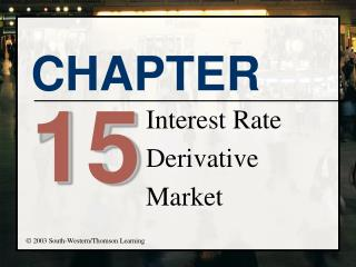 Interest Rate Derivative  Market