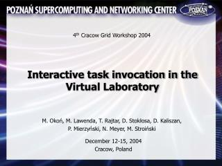 Interactive task invocation in the Virtual Laboratory