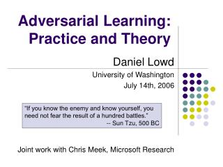 Adversarial Learning: Practice and Theory