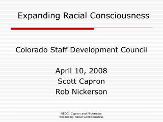 Colorado Staff Development Council April 10, 2008 Scott Capron Rob Nickerson