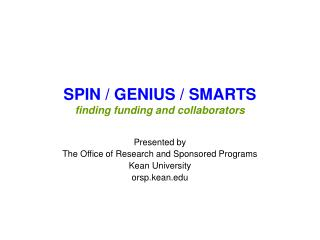 SPIN / GENIUS / SMARTS finding funding and collaborators