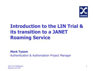 Introduction to the LIN Trial & its transition to a JANET Roaming Service