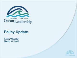 Policy Update Kevin Wheeler March 11, 2010