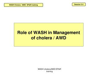 Role of WASH in Management of cholera / AWD
