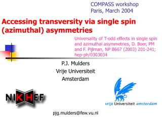Accessing transversity via single spin (azimuthal) asymmetries