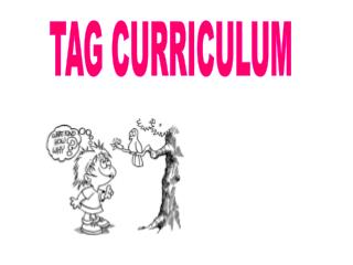 TAG CURRICULUM
