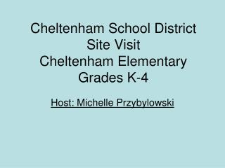 Cheltenham School District Site Visit Cheltenham Elementary Grades K-4