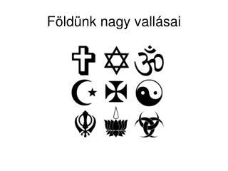 Földünk nagy vallásai