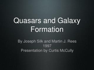 Quasars and Galaxy Formation
