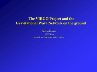 The VIRGO Project and the Gravitational Wave Network on the ground
