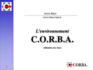 L'environnement C.O.R.B.A. utilisation avec Java