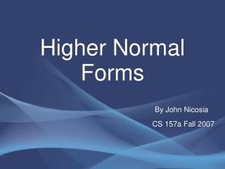 Higher Normal Forms