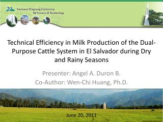 Presenter: Angel A. Duron B. Co-Author: Wen-Chi Huang, Ph.D.