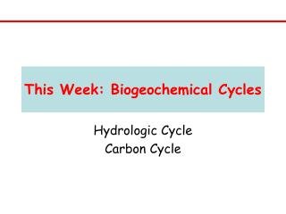 This Week: Biogeochemical Cycles