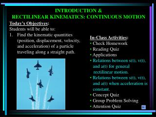 INTRODUCTION & RECTILINEAR KINEMATICS: CONTINUOUS MOTION