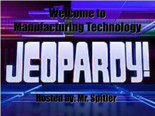 Welcome to Manufacturing Technology