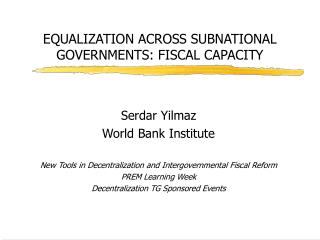 EQUALIZATION ACROSS SUBNATIONAL GOVERNMENTS: FISCAL CAPACITY