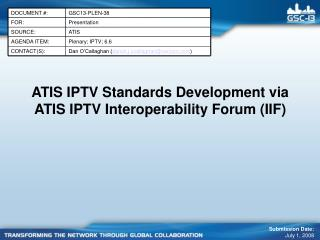 ATIS IPTV Standards Development via ATIS IPTV Interoperability Forum (IIF) ‏