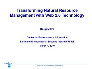 Transforming Natural Resource Management with Web 2.0 Technology Doug Miller