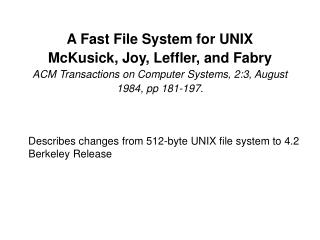 Describes changes from 512-byte UNIX file system to 4.2 Berkeley Release