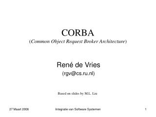 CORBA ( Common Object Request Broker Architecture )