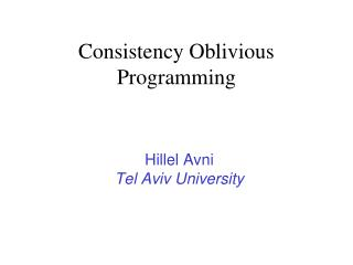 Consistency Oblivious Programming