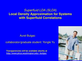 Superfluid LDA (SLDA) Local Density Approximation for Systems with Superfluid Correlations